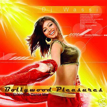 Bollywood Pleasures by DJ Wassi non-stop Hindi Dance Music Belly Dance Music CD - At DancingRahana.com