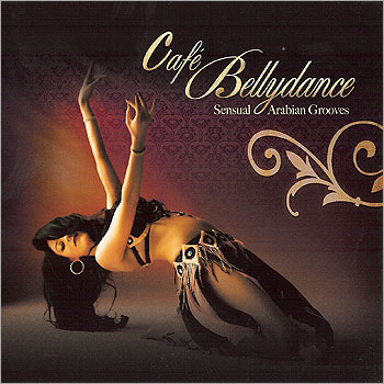Cafe Bellydance Sensual Arabian Grooves Belly Dance Music