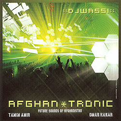 DJ Wassi Afghan*Tronic Future Sounds of Afghanistan Belly Dance Music CD - At DancingRahana.com