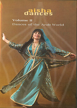Aisha Dances Volume 2 Dances of the Arab World Bellydance Performance Video - At DancingRahana.com