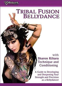 Tribal Fusion Style Bellydance with Sharon Kihara Instructional Belly Dance Video - At DancingRahana.com