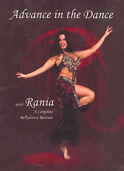 Advance in the Dance A Complete Bellydance Routine With Rania Belly Dance Instructional DVD - At DancingRahana.com